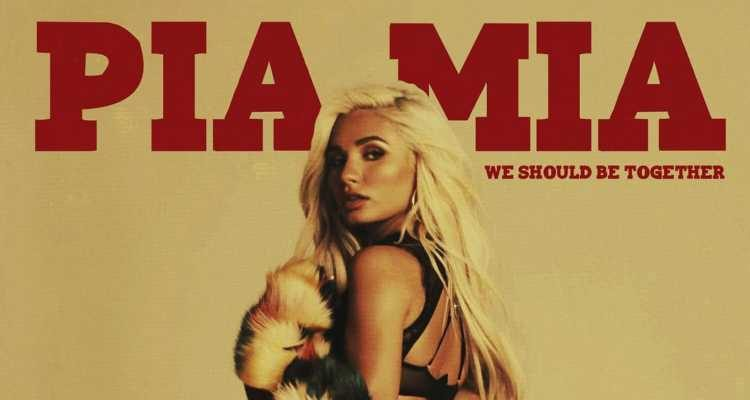 Pia Mia, We Should Be Together