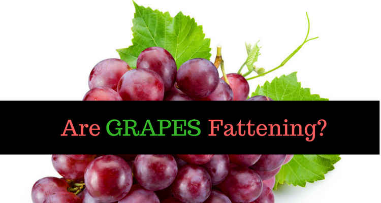 Are Grapes Fattening