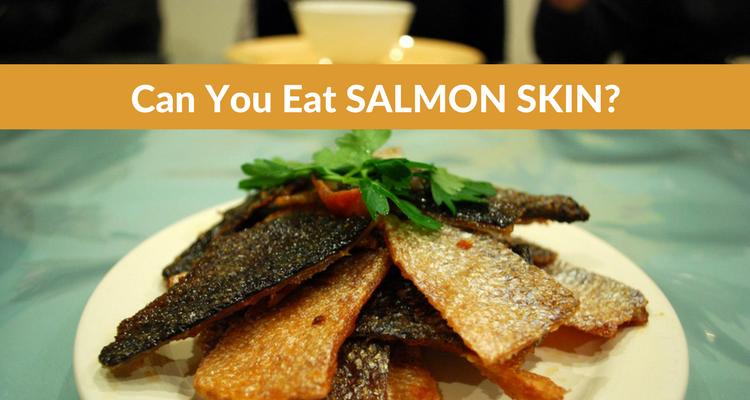 Can You Eat Salmon Skin
